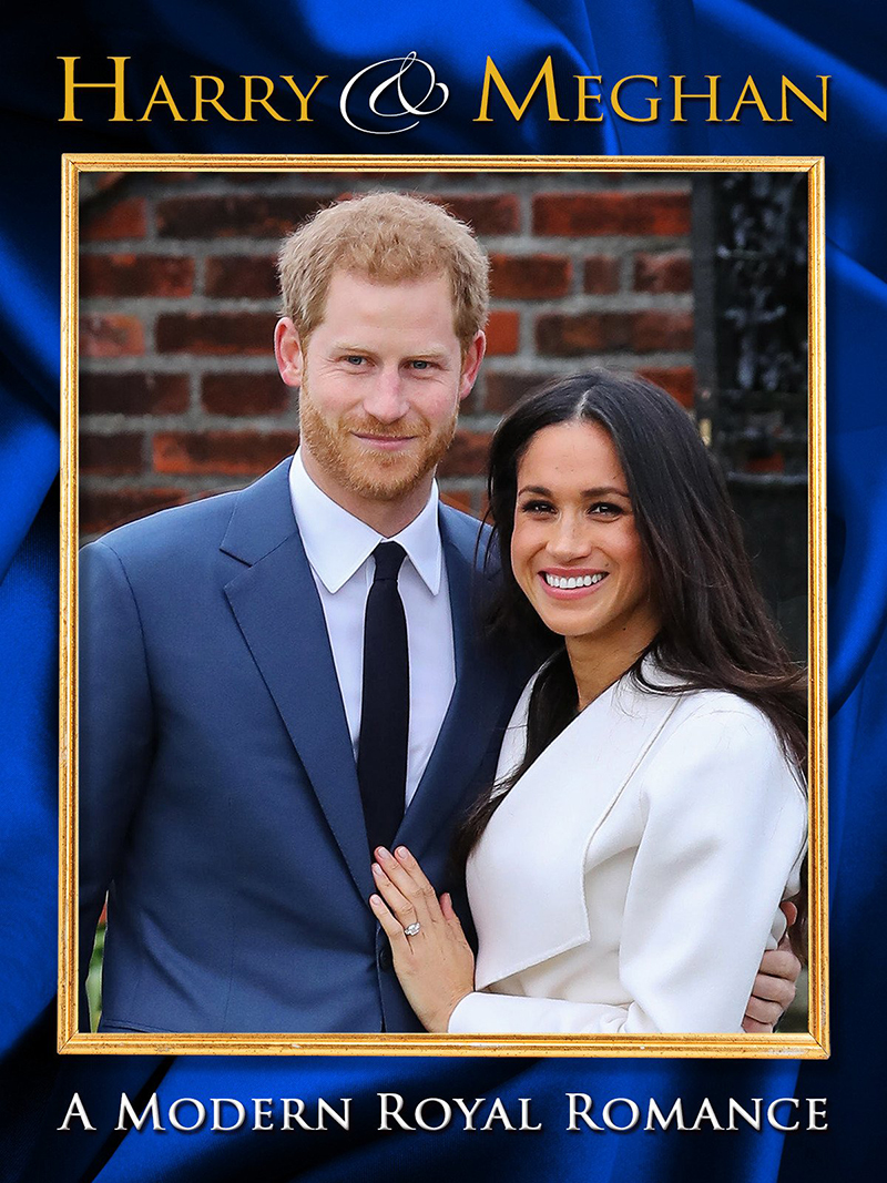 Harry and Meghan a Modern Royal Romance